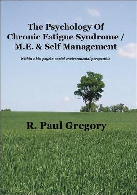 The Psychology of Chronic Fatigue Syndrome/ME & Self Management (Paperback)