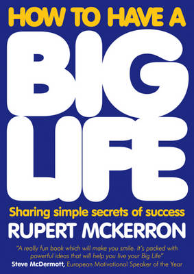 How to Have A Big Life: Sharing Simple Secrets of Success (Paperback)