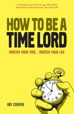 How to be a Time Master: Control your time...control your life (Paperback)