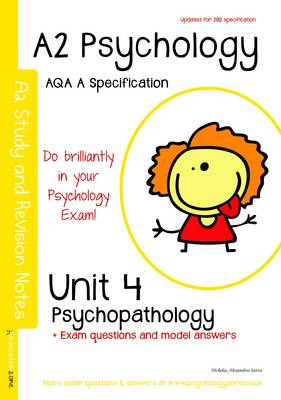 A2 Psychology Study and Revision Notes Unit 4: Psychopathology: AQA a Specification (Paperback)