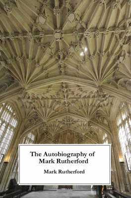 The Autobiography of Mark Rutherford (Paperback)