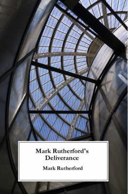 Mark Rutherford's Deliverance (Paperback)