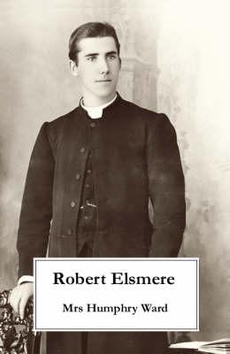 Robert Elsmere (Paperback)