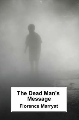 The Dead Man's Message: An Occult Romance (Paperback)