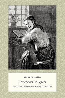Dorothea's Daughter and Other Nineteenth-Century Postscripts - Contemporary Voices (Paperback)
