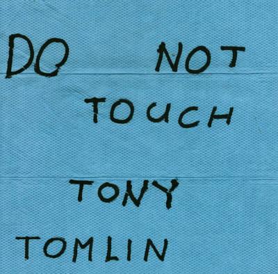 Do Not Touch Tony Tomlin: Union 105 Salon Prize Winner 2010 (Paperback)