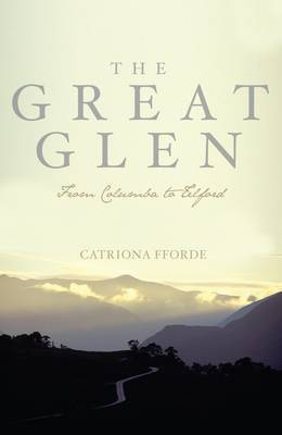 The Great Glen: From Columba to Telford (Paperback)