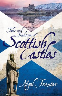 Tales and Traditions of Scottish Castles (Paperback)