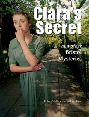 Clara's Secret and Other Bristol Mysteries (Paperback)
