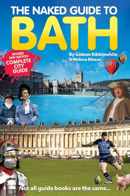 The Naked Guide to Bath - Naked Guides 2 (Paperback)