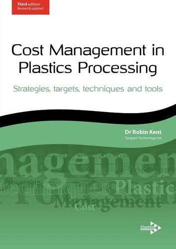 Cost Management in Plastics Processing: Strategies, Targets, Techniques and Tools (Paperback)