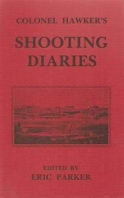 Colonel Hawker's Shooting Diaries (Hardback)