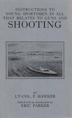 Instructions to Young Sportsmen in All That Relates to Guns and Shooting (Hardback)