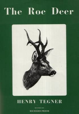 The Roe Deer - Their History, Habits and Pursuit (Hardback)