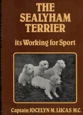 The Sealyham Terrier: Its Working for Sport (Hardback)