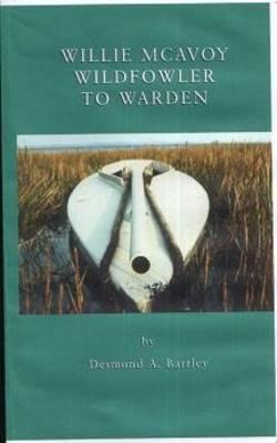 Willie McAvoy Wildfowler to Warden (Paperback)