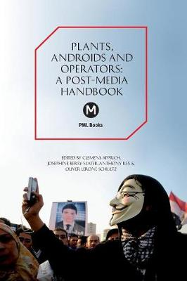 The Plants, Androids and Operators: A Post-Media Handbook - Post-Media Lab 6 (Paperback)