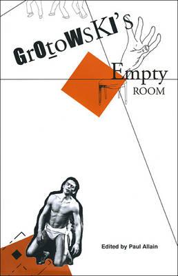 Grotowski's Empty Room - Enactments - (Seagull Titles CHUP) (Hardback)