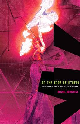 On the Edge of Utopia: Performance and Ritual at Burning Man - SB - Enactments (Hardback)