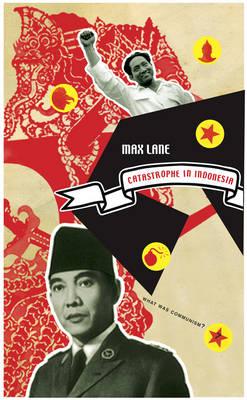 Catastrophe in Indonesia - What Was Communism? (Hardback)