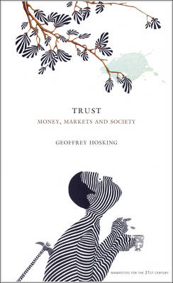 Trust: Money, Markets and Society - Manifesto for the 21st Century. In Collabroration with Index Censorship (Hardback)