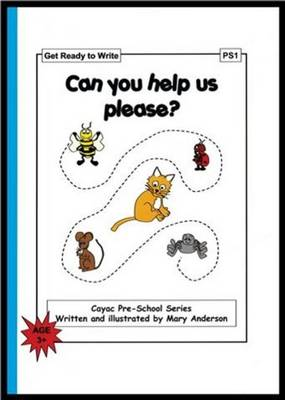 Can You Help Us Please?: Get Ready to Write - PS1 - Cayac Pre-school Series No. 1 (Paperback)