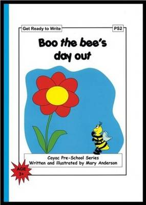 Boo the Bee's Day Out: Get Ready to Write - PS2 - Cayac Pre-school Series No. 2 (Paperback)