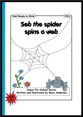 Seb the Spider Spins a Web: Get Ready to Write - PS3 - Cayac Pre-school Series No. 3 (Paperback)