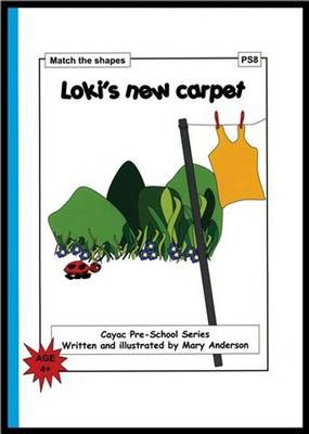 Loki's New Carpet: Match the Shapes - PS8 - Cayac Pre-school Series (Paperback)
