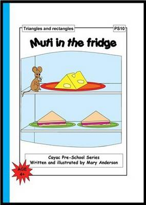 Muti in the Fridge: Triangles and Rectangles - PS10 - Cayac Pre-school Series No. 10 (Paperback)