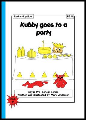 Kubby Goes to a Party: Red and Yellow - PS11 - Cayac Pre-school Series No. 11 (Paperback)