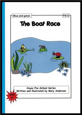 The Boat Race: Blue and Green - PS12 - Cayac Pre-school Series No. 12 (Paperback)