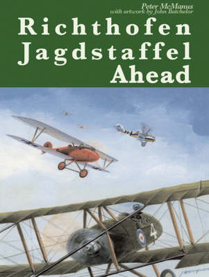 Richthofen Jagdstaffel Ahead: RFC Pilots Out-performed and Out-gunned Over the Western Front, 1917 (Hardback)