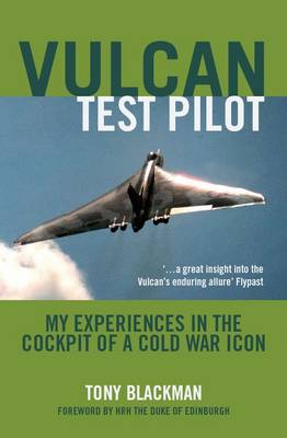 Vulcan Test Pilot: My Experiences in the Cockpit of a Cold War Icon (Paperback)