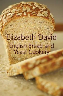 English Bread and Yeast Cookery (Hardback)