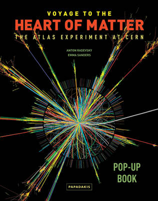 Voyage to the Heart of Matter: The ATLAS Experiment at CERN (Hardback)