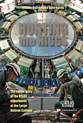 Hunting the Higgs: The Inside Story of the ATLAS Experiment at the LHC (Hardback)