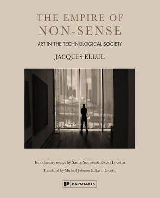 The empire of non-sense: Art in the technological society (Hardback)