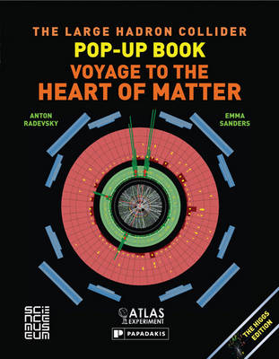 The Large Hadron Collider Pop-up Book: Voyage to the Heart of Matter (Hardback)