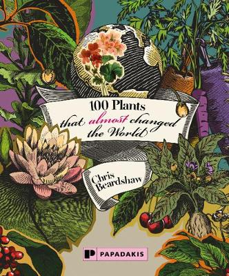 100 Plants that Almost Changed the World (Paperback)