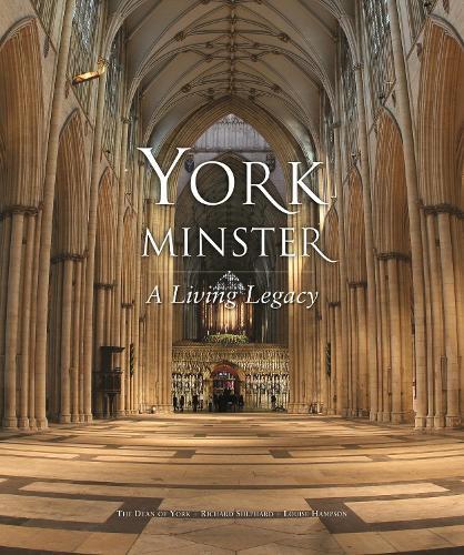 York Minster: A Living Legacy (Paperback)