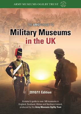 The AMOT guide to Military Museums in the UK (Paperback)