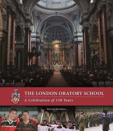 London Oratory School: A Celebration of 150 Years (Hardback)