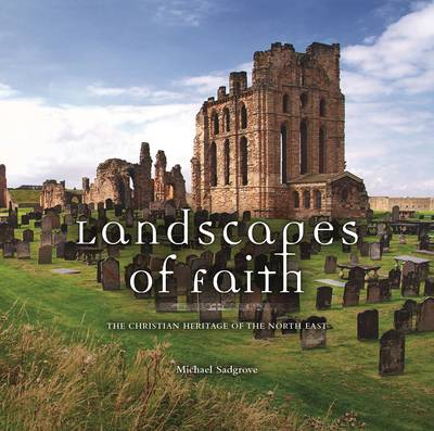 Landscapes of Faith: The Christian Heritage of the North East (Hardback)