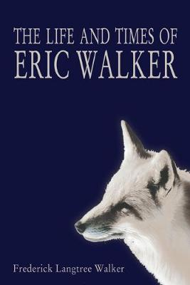 The Life and Times of Eric Walker (Paperback)
