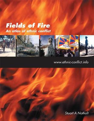 Fields of Fire: An Atlas of Ethnic Conflict (Paperback)
