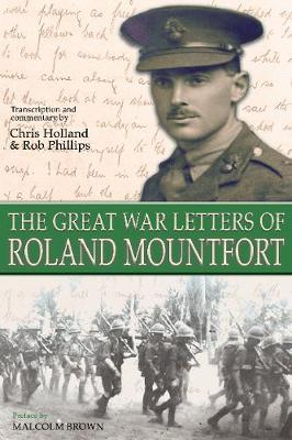 The Great War Letters of Roland Mountfort May 1915-January 1918 (Paperback)