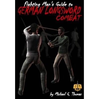 The Fighting Man's Guide to German Long Sword Combat (Paperback)
