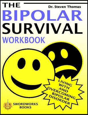 The Bipolar Survival Workbook: Living with and Overcoming Bipolar Disorder (Paperback)