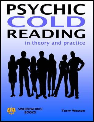 Psychic Cold Reading - In Theory and Practice (Paperback)